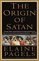 The Origin of Satan: A Social History of the Devil