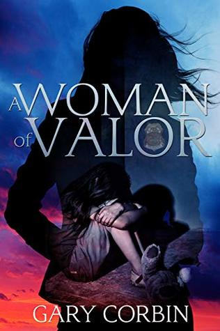 A Woman of Valor by Gary  Corbin