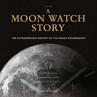 A Moon Watch Story The Extraordinary Destiny Of The Omega