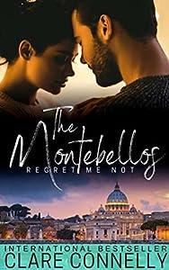 Regret Me Not (The Montebellos #1)