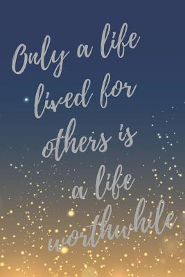 Only a life lived for others is a life worthwhile: Social ...