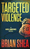 Targeted Violence (Nick Lawrence #4)