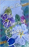 The Primrose Garden by Phyllis Babrove