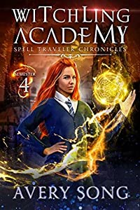 Witchling Academy: Semester Four (Spell Traveler Chronicles, #4)