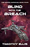 Blind into the Breach (The Hunter Imperium #4)