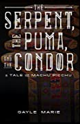 The Serpent, the Puma, and the Condor