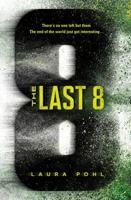 The Last 8 (The Last 8, #1) by Laura Pohl