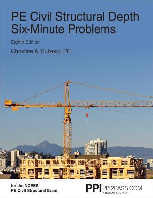 PE Civil Structural Depth Six Minute Problems By Christine A