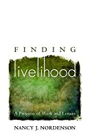 Finding Livelihood: A Progress of Work and Leisure