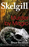 Murder by Magic (DI Skelgill Investigates, #5)
