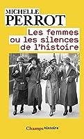 Les femmes ou les silences de l'histoire (Champs Histoire t. 490)