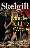 Murder at the Wake (DI Skelgill Investigates, #7)