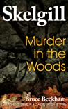 Murder in the Woods (Inspector Skelgill Investigates, #8)