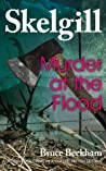 Murder at the Flood (Inspector Skelgill Investigates, #9)