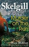Murder on the Run (Detective Inspector Skelgill Investigates #12)