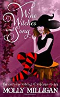 Wine, Witches and Song (The Everyday Witches of Wildham-on-Sea) (Volume 1)