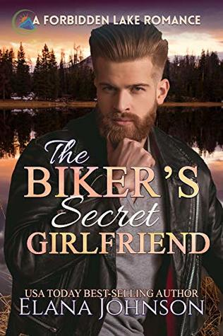 The Biker's Secret Girlfriend by Elana Johnson