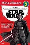 Journey to Star Wars: The Rise of Skywalker First Order Villains (Level 2 Reader)