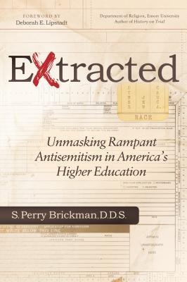 Extracted: Unmasking Rampant Antisemitism in America's Higher Education