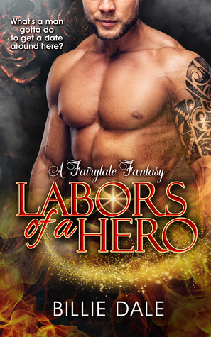 Labors Of A Hero by Billie Dale