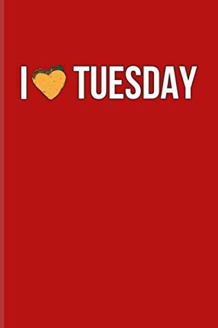 I Tuesday: Funny Food Quotes Journal For Traditional Mexican ...