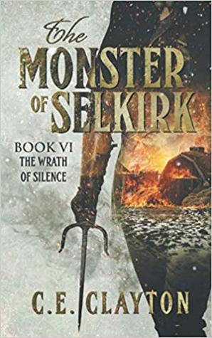 The Wrath of Silence (The Monster of Selkirk, #6)