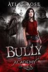 Bully (The Academy Of Lies #1)