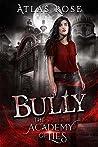 Bully by Atlas Rose