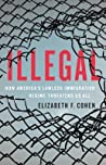 Illegal by Elizabeth F. Cohen
