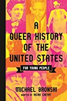 A Queer History of the United States for Young People (ReVisioning History for Young People Book 1)