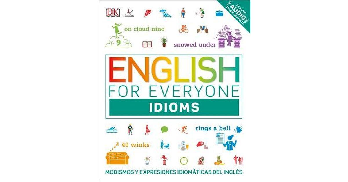 English for Everyone: Idioms: Aprende Y Practica M s de