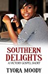 Southern Delights: A Short Story (Victory Gospel Short Book 2)