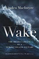 The Wake: The Deadly Legacy of a Newfoundland Tsunami