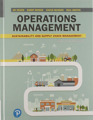 Operations Management: Sustainability and Supply Chain Management, Third Canadian Edition