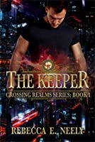 The Keeper (Crossing Realms Series, #1)