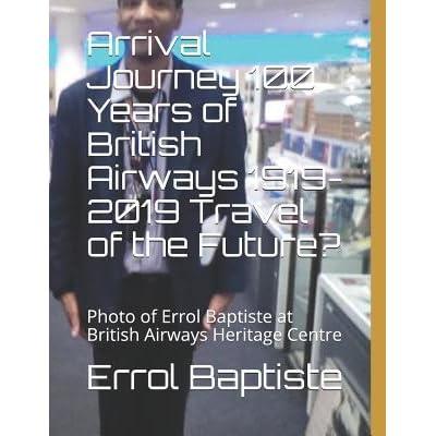Arrival Journey 100 Years of British Airways 1919-2019