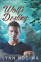 Wolf's Destiny (Texas Ranch Wolf Pack #1-6)