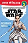 Journey to Star Wars: The Rise of Skywalker Resistance Heroes (Level 2 Reader)