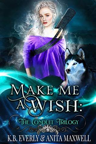 Make Me a Wish (The Conduit Trilogy, #1)