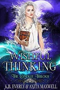 Wishful Thinking (The Conduit Trilogy, #2)