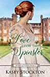 Love for the Spinster (Women of Worth #2)