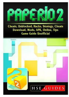Paper.io 2, Cheats, Unblocked, Hacks, Strategy, Cheats, Download, Mods, APK, Online, Tips, Game Guide Unofficial