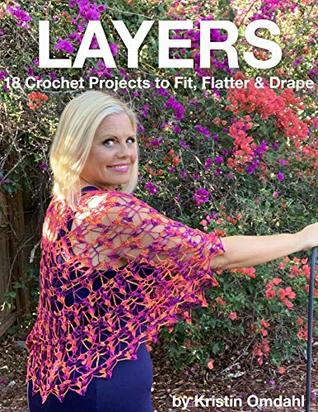 Layers: 18 Crochet Projects to Fit, Flatter & Drape by