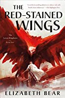 The Red-Stained Wings: The Lotus Kingdoms, Book Two