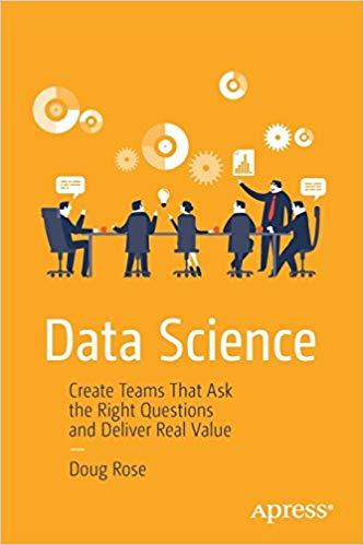 Data-Science-Create-Teams-That-Ask-the-Right-Questions-and-Deliver-Real-Value