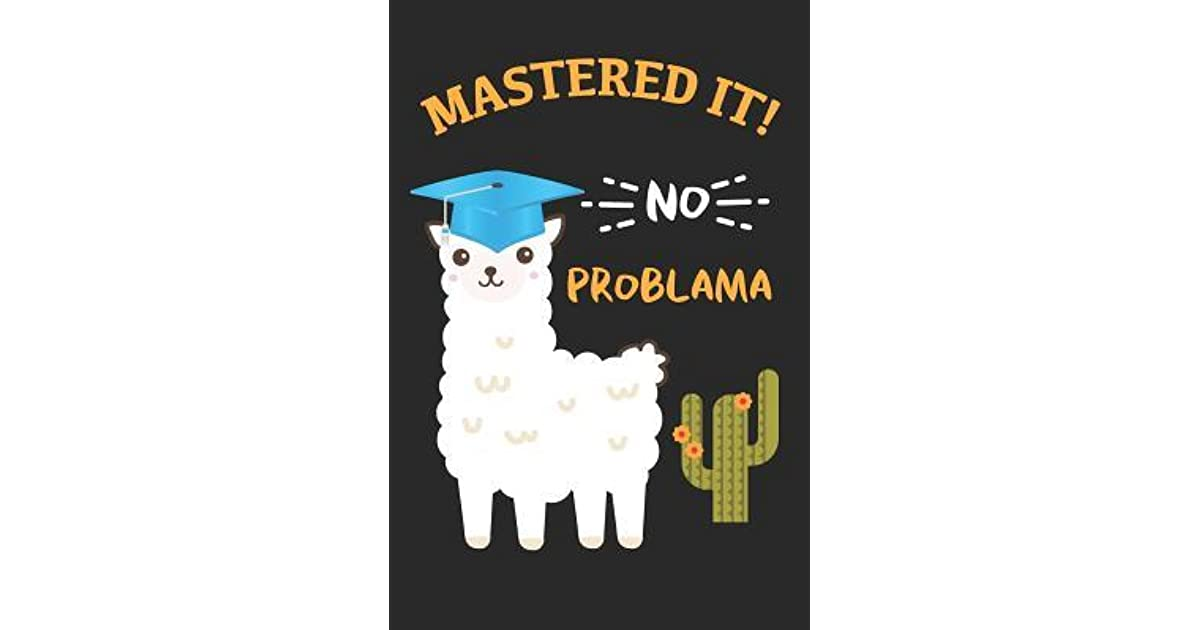 mastered it no problama llama graduation cap journal funny
