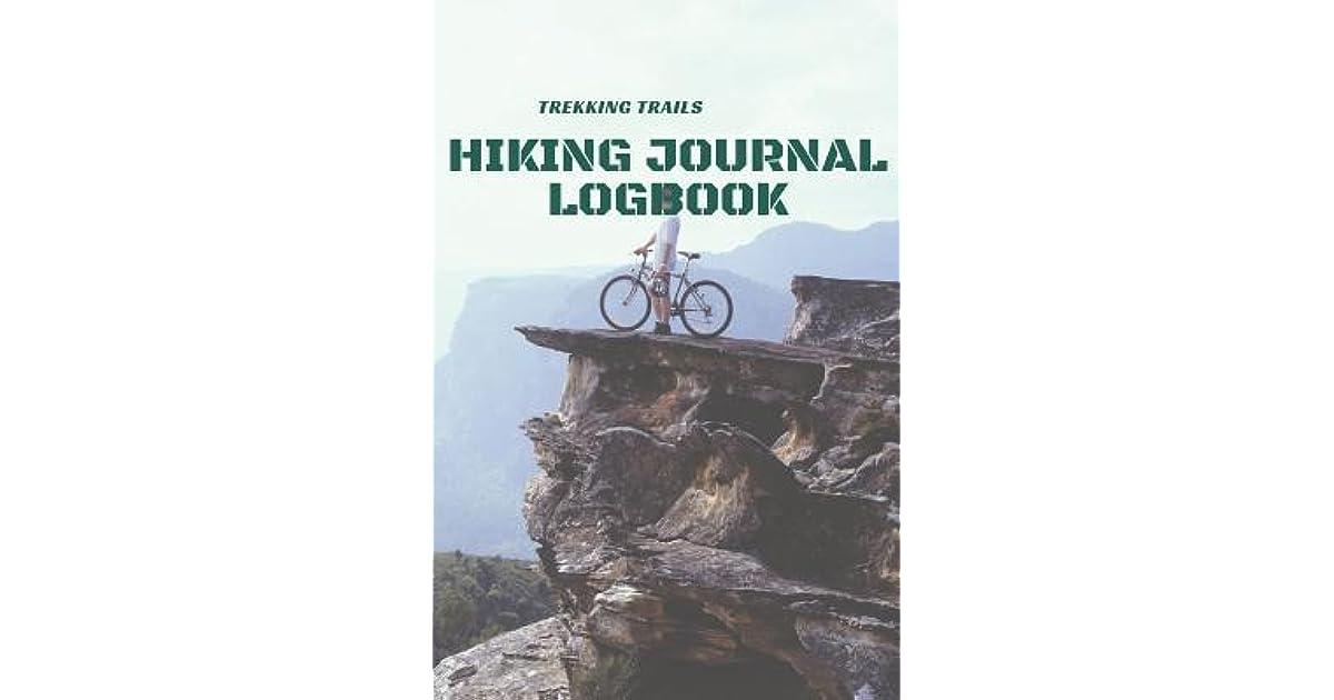 Trekking Trails (Hiking Journal Logbook): Hiking Journal