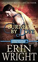 Burned by Love: A Western Fireman Romance Novel (Firefighters of Long Valley)