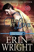 Burned by Love: A Firefighters of Long Valley Romance Novel (Firefighters of Long Valley Romance - Large Print)