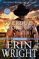 Overdue for Love: A Long Valley Romance Novella (Long Valley Romance - Large Print)